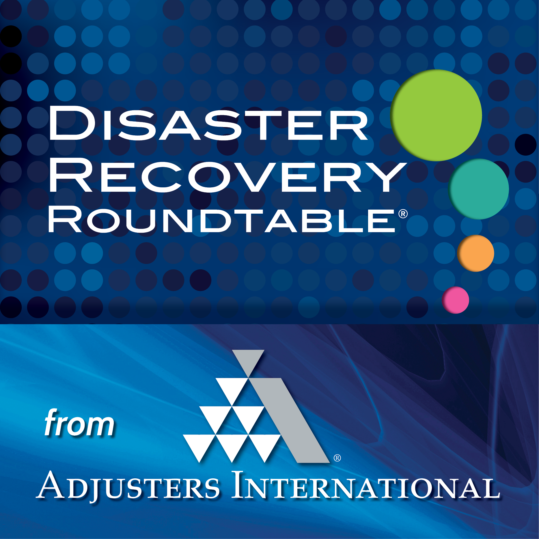 Disaster Recovery Roundtable Podcast Adjusters International